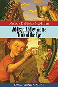 Addison Addley and the Trick of the Eye