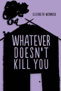 Whatever Doesn't Kill You