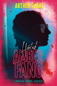 Amber Fang: Hunted