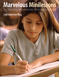 Marvelous Minilessons for Teaching Intermediate Writing Grades 3-8