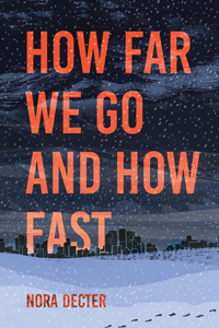 How Far We Go and How Fast